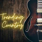 Trending Country by Various Artists