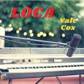 Loca (En Vivo) de Vale Cox