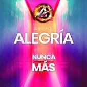 Nunca Mas by Grupo Alegría de Santa Fe