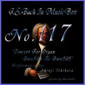 Bach In Musical Box 117 / Concert For Organ Bwv594 To Bwv595 by Shinji Ishihara