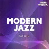 Modern Jazz: Herb Geller Quartet und Sextet by Herb Geller