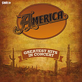 Greatest Hits - In Concert (Live) by America