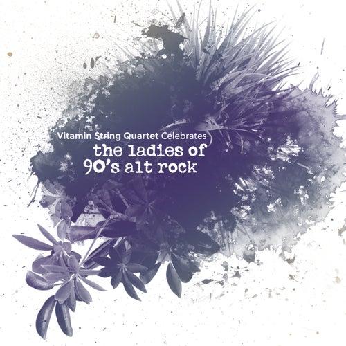 Vitamin String Quartet Tribute to the Ladies of 90s Alt Rock by Vitamin String Quartet