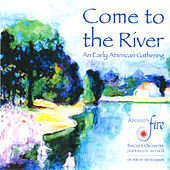 Come to the River: An Early American Gathering von Various Artists
