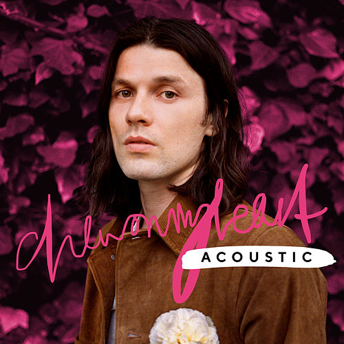 Chew On My Heart (Acoustic) by James Bay