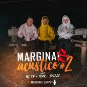 Marginais Acústico #2 de Igor & Mc Th Felp 22