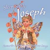 Sleep Softly Joseph - Lullabies and Sleepy Songs by Various Artists