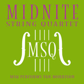 MSQ Performs Van Morrison de Midnite String Quartet