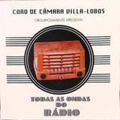 Todas As Ondas do Rádio de Coro de Câmara Villa-lobos