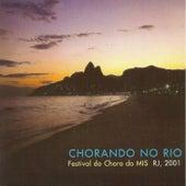 Chorando No Rio - Festival do Choro do Mis de Vários Artistas