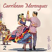 Carribean Merengues (1950 - 1960), Vol. 2 by Various Artists