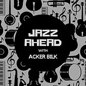 Jazz Ahead with Acker Bilk by Acker Bilk