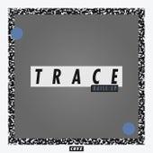 Raise EP von Trace