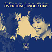 Over Him, Under Him by DJ Vivona