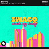 Work My Body (Extended Mix) by Swacq
