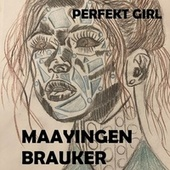 Perfekt Girl by Maayingen Brauker