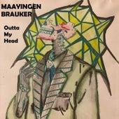 Outta My Head de Maayingen Brauker