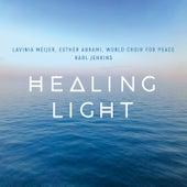Healing Light: A Celtic Prayer by Lavinia Meijer