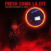 Fresh como la Efe by Freshefe