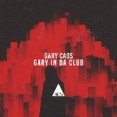 Gary in Da Club de Gary Caos
