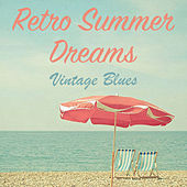 Retro Summer Dreams Vintage Blues de Various Artists