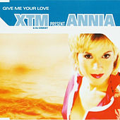 Give Me Your Love von XTM