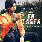 Ek Tarfa Mohabbat by Yash Raj Kapil