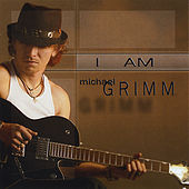 I Am Michael Grimm by Michael Grimm