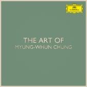 The Art of Myung-Whun Chung von Myung-Whun Chung