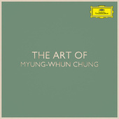 The Art of Myung-Whun Chung by Myung-Whun Chung