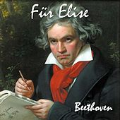 Fur Elise. Bagatelle No. 25 In A Minor for Solo Piano. Great for Mozart Effect and Pure Enjoyment. - Single de Ludwig van Beethoven
