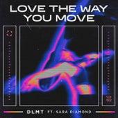 Love The Way You Move (feat. Sara Diamond) von Dlmt