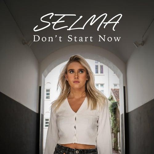 Don't Start Now de Selma