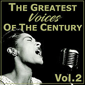 The Greatest Voices Of The Century, Vol. 2 by Various Artists