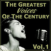 The Greatest Voices Of The Century, Vol. 1 by Various Artists