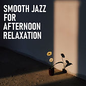 Smooth Jazz For Afternoon Relaxation de Various Artists
