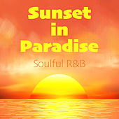 Sunset in Paradise Soulful R&B de Various Artists