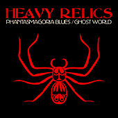 Phantasmagoria Blues de Heavy Relics