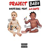 Project Baby by White Boii Hottest Kraker