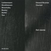Stravinsky, Boulez, Stockhausen: Dal Niente de Eduard Brunner