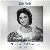 After Dark / Release Me (All Tracks Remastered) von Kitty Wells