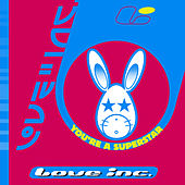 You're a Superstar by Love Inc.