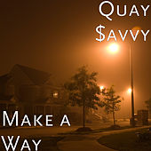 Make a Way by Quay $avvy