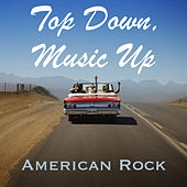 Top Down, Music Up American Rock by Various Artists
