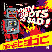 When Robots Go Bad von Hexstatic