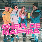 Cheia de Marra de DJ Maia Matheus Alves