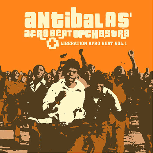 Liberation Afro Beat Vol. 1 by Antibalas
