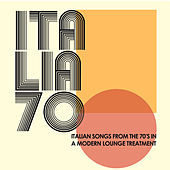 Italia 70 In Lounge (Italian Songs From The 70's In A Modern Lounge Treatment) von Various Artists