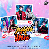 Mi Papi Es Mio (feat. El Fecho RD, La Muñeka & Yomel El Meloso) (Remix) de Nueva Escuela
