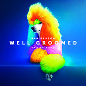 Well Groomed (Original Score) by Dan Deacon